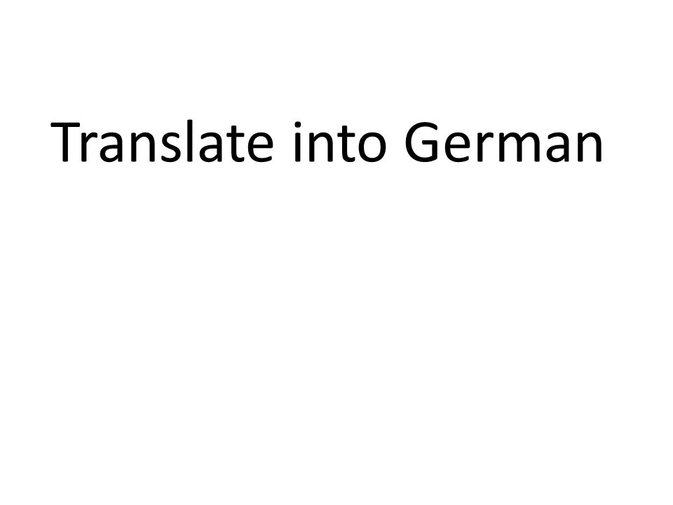 Translate into German