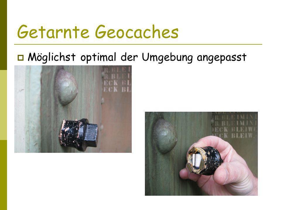 Getarnte Geocaches Möglichst optimal der Umgebung angepasst