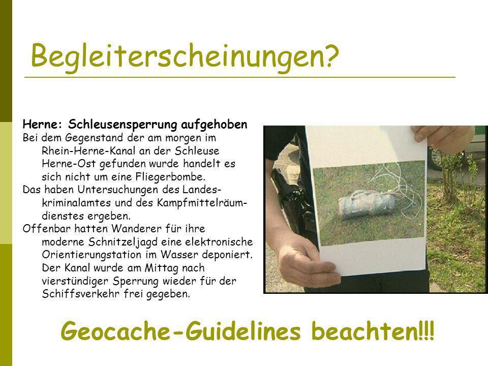 Begleiterscheinungen.Geocache-Guidelines beachten!!.