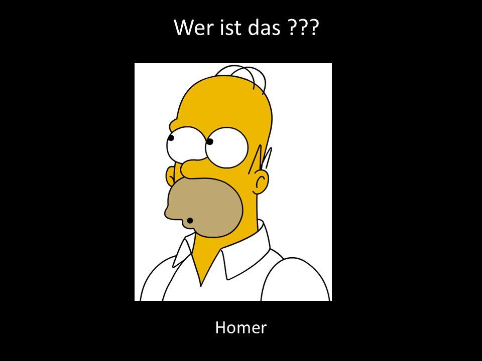 Wer ist das ??? Homer