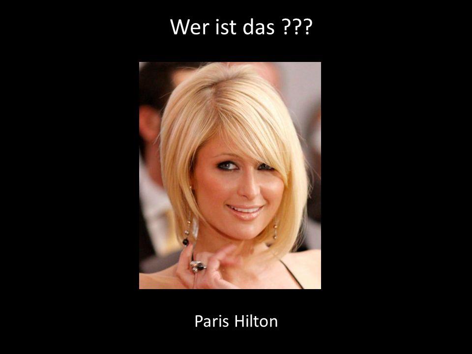Wer ist das ??? Paris Hilton