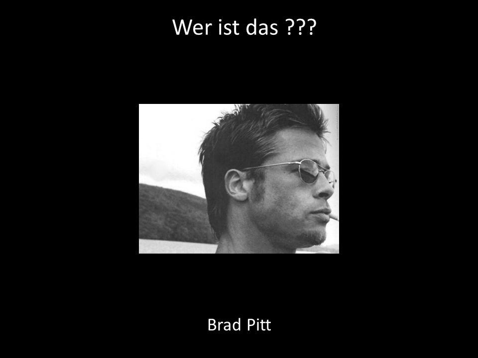 Wer ist das ??? Brad Pitt