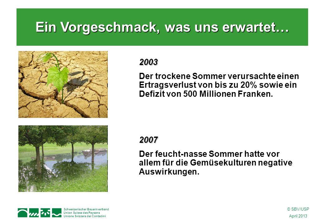 Schweizerischer Bauernverband Union Suisse des Paysans Unione Svizzera dei Contadini © SBV/USP April 2013 Auswirkungen auf die Temperaturen