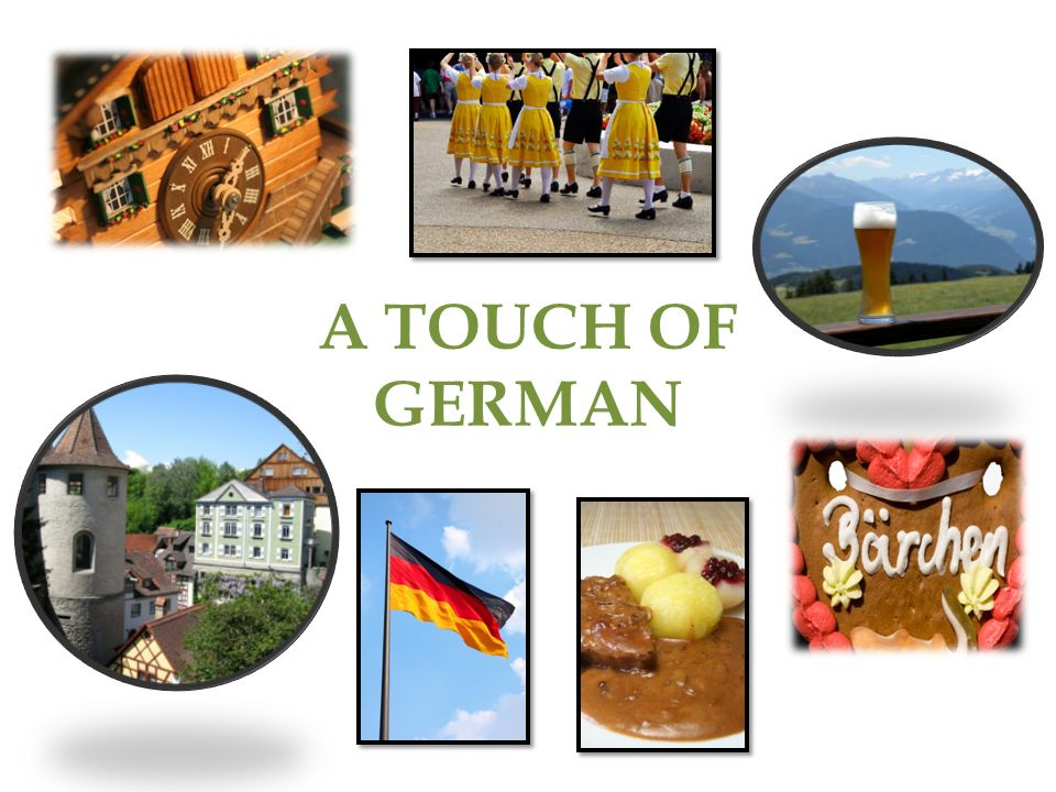 A TOUCH OF GERMAN