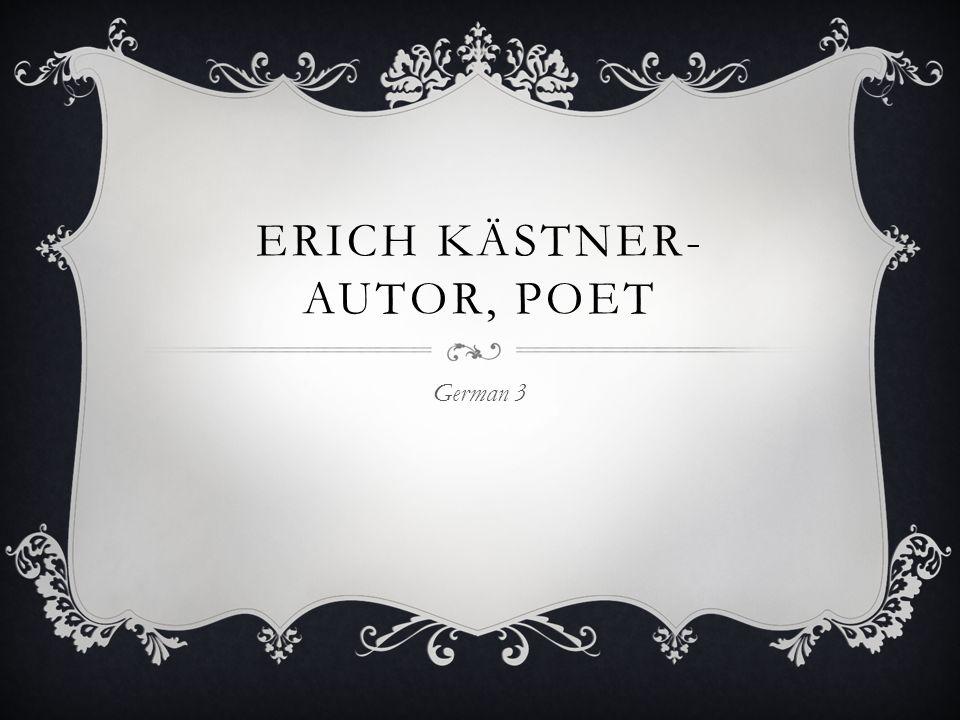LEBENSLAUF Erich Kästner wird am 23.2.1899 in Dresden geboren.