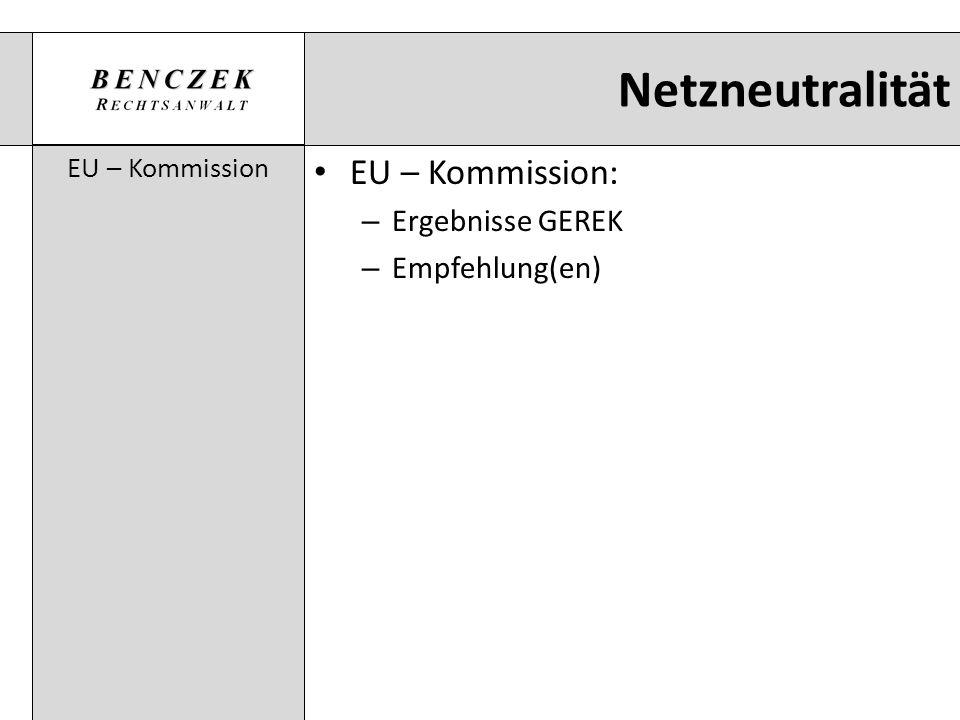 Netzneutralität EU – Kommission EU – Kommission: – Ergebnisse GEREK – Empfehlung(en)