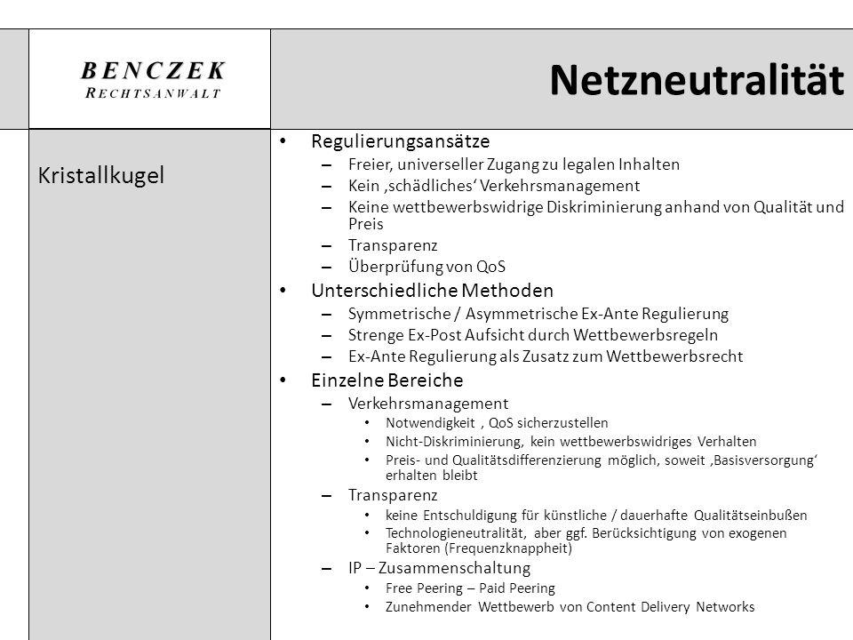 Netzneutralität Kristallkugel Regulierungsansätze – Freier, universeller Zugang zu legalen Inhalten – Kein schädliches Verkehrsmanagement – Keine wett