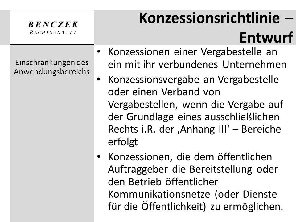 Konzessionsrichtlinie – Entwurf Einschränkungen des Anwendungsbereichs Konzessionen einer Vergabestelle an ein mit ihr verbundenes Unternehmen Konzess