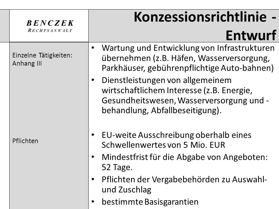 Konzessionsrichtlinie - Entwurf Einzelne Tätigkeiten: Anhang III Pflichten Wartung und Entwicklung von Infrastrukturen übernehmen (z.B. Häfen, Wasserv