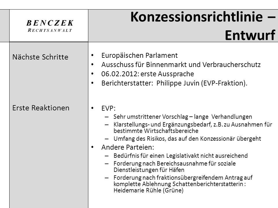 Konzessionsrichtlinie – Entwurf Nächste Schritte Erste Reaktionen Europäischen Parlament Ausschuss für Binnenmarkt und Verbraucherschutz 06.02.2012: e