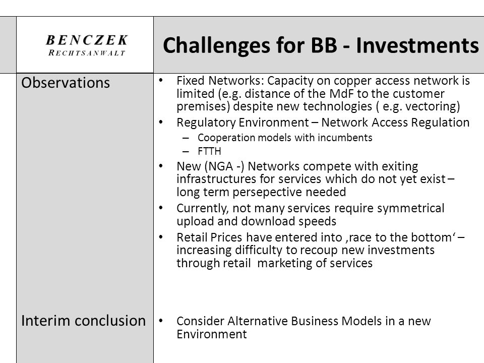 Challenges for BB - Investments Observations Interim conclusion Fixed Networks: Capacity on copper access network is limited (e.g. distance of the MdF