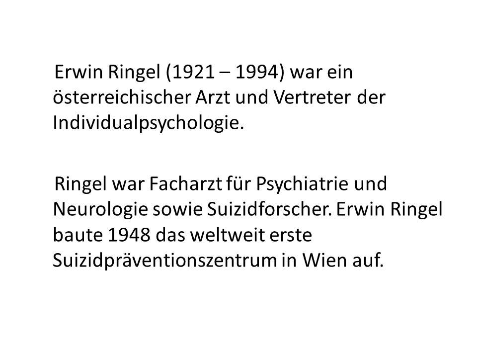 Erwin Ringel (1921 – 1994) war ein österreichischer Arzt und Vertreter der Individualpsychologie. Ringel war Facharzt für Psychiatrie und Neurologie s
