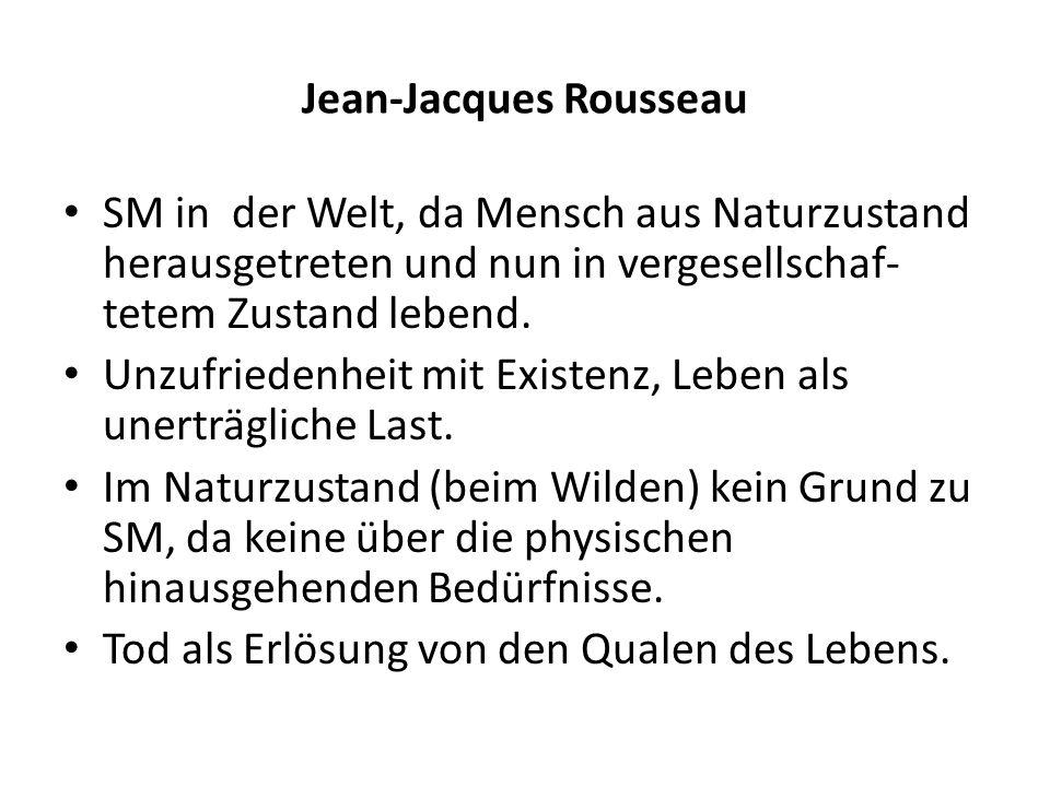 Jean-Jacques Rousseau SM in der Welt, da Mensch aus Naturzustand herausgetreten und nun in vergesellschaf- tetem Zustand lebend. Unzufriedenheit mit E