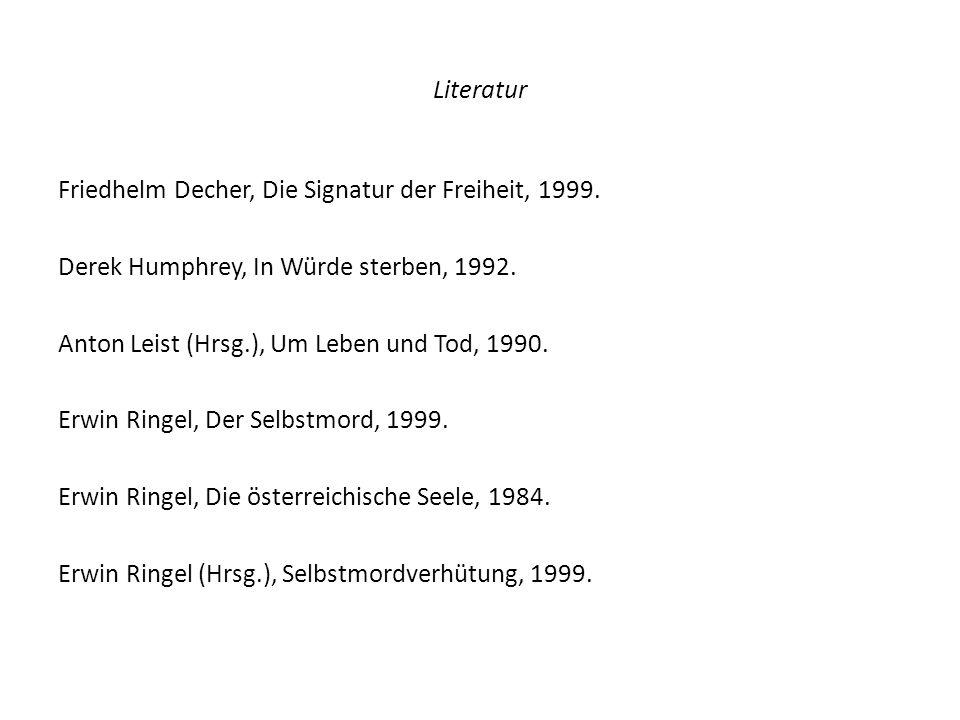 Literatur Friedhelm Decher, Die Signatur der Freiheit, 1999. Derek Humphrey, In Würde sterben, 1992. Anton Leist (Hrsg.), Um Leben und Tod, 1990. Erwi