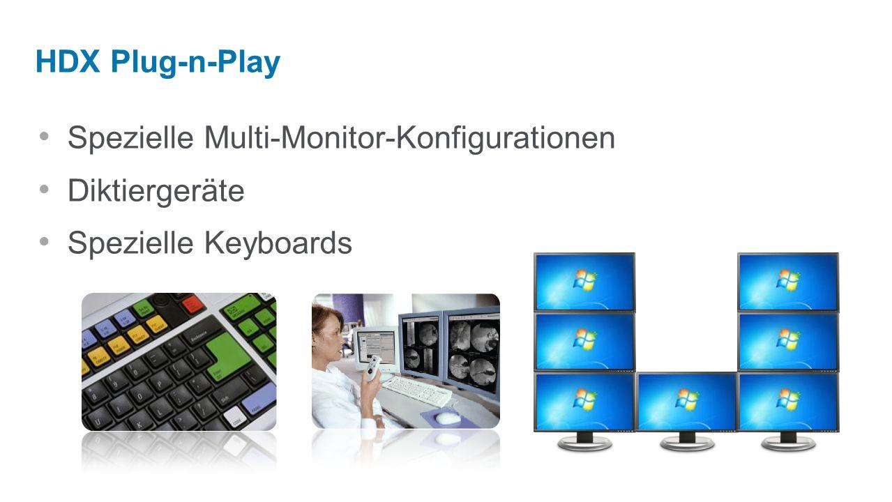 Spezielle Multi-Monitor-Konfigurationen Diktiergeräte Spezielle Keyboards HDX Plug-n-Play