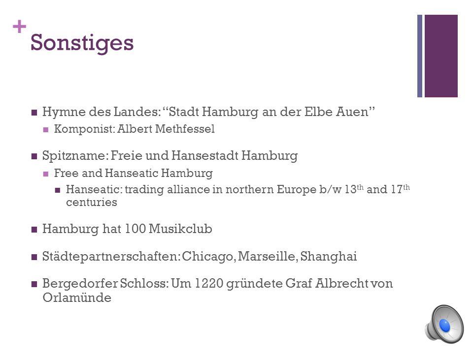 + Sehenswürdigkeiten Oper und Ballett Imtech Fußball Arena Hamburg hat 60 Museen Theater: das Deutsche Schauspielhaus und das Thalia Theater Das Star-Club (Musikclub)