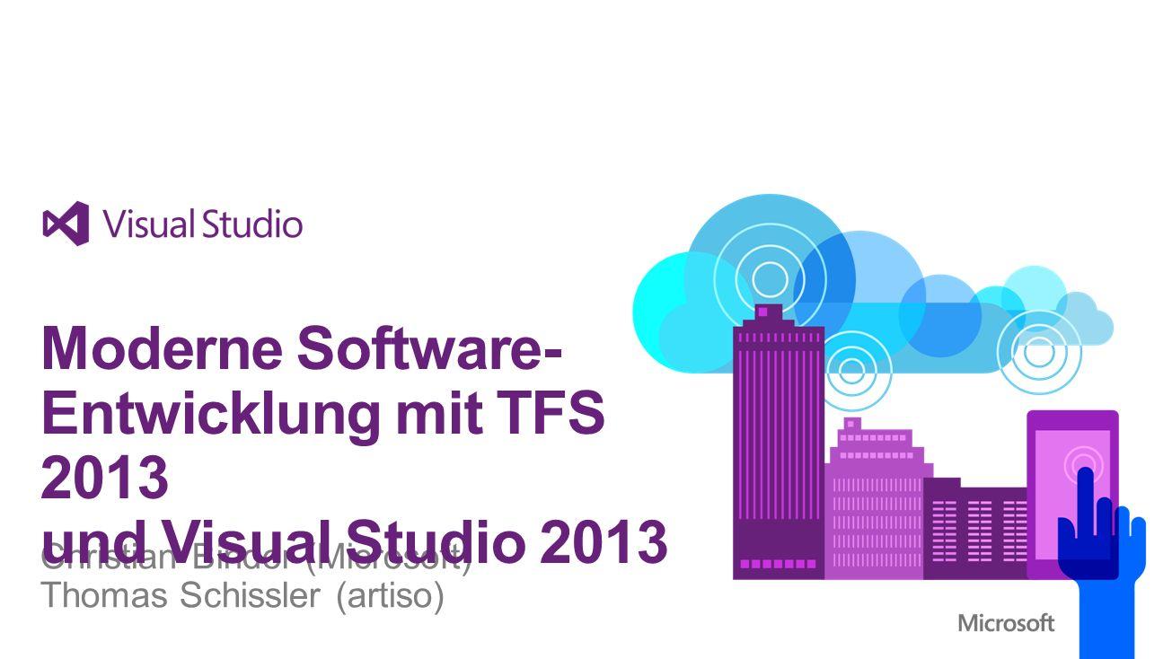 Christian Binder (Microsoft) Thomas Schissler (artiso) Moderne Software- Entwicklung mit TFS 2013 und Visual Studio 2013