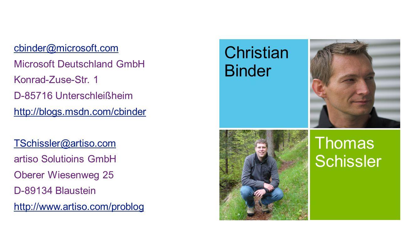 cbinder@microsoft.com Microsoft Deutschland GmbH Konrad-Zuse-Str. 1 D-85716 Unterschleißheim http://blogs.msdn.com/cbinder TSchissler@artiso.com artis