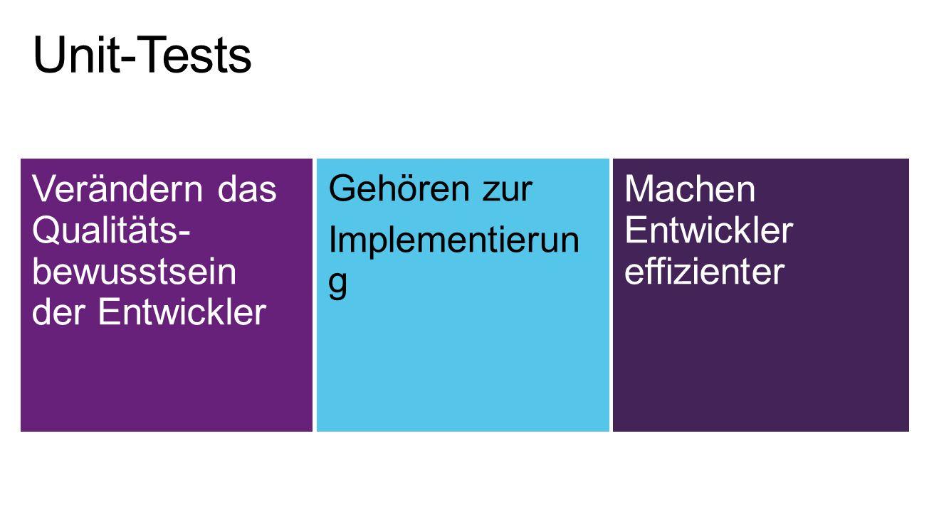 Verändern das Qualitäts- bewusstsein der Entwickler Gehören zur Implementierun g Machen Entwickler effizienter