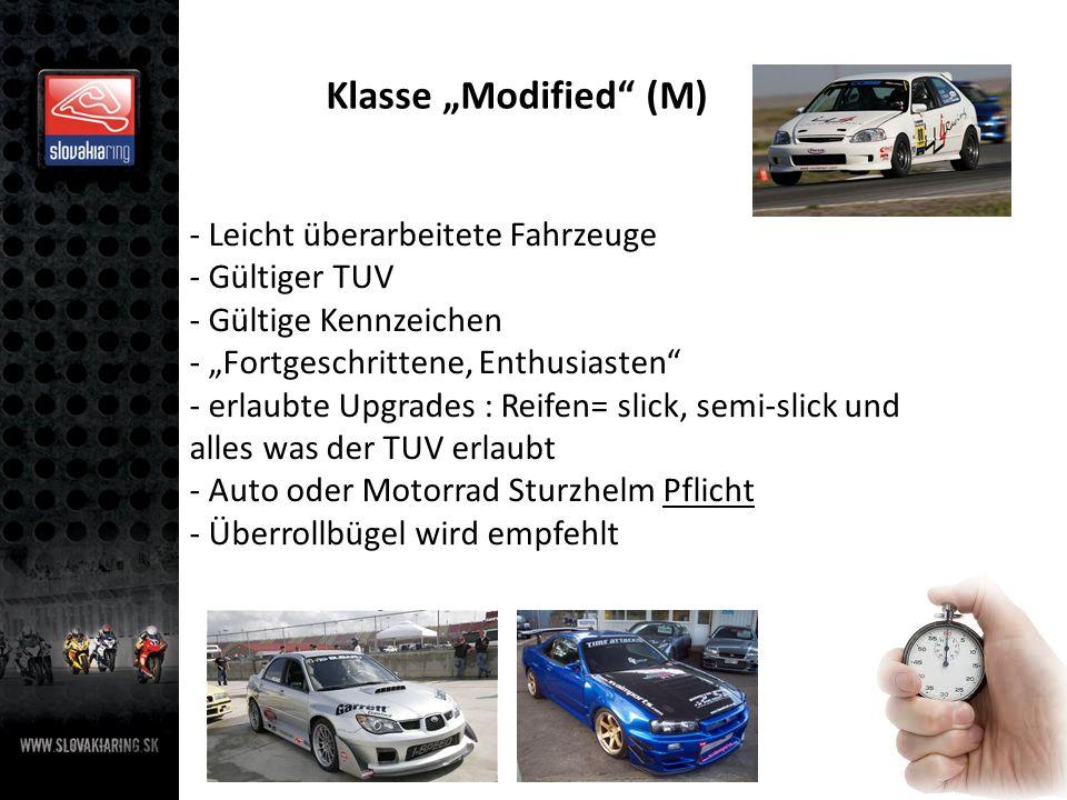Klasse SUPER Modified (SM) - Fahrzeuge mit umfangreichen Upgrades - Fahrzeuge die nicht im normalem Verkehr erlaubt sind - Fortgeschrittene, Experten, Rennfahrer - erlaubte Upgrades : keine Limits - Auto oder Motorrad Sturzhelm Pflicht - Überrollbügel mit Mehrpunkgurten Pflicht