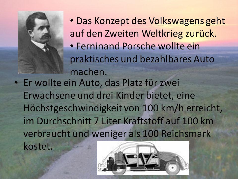 Er wollte ein Auto, das Platz fϋr zwei Erwachsene und drei Kinder bietet, eine Höchstgeschwindigkeit von 100 km/h erreicht, im Durchschnitt 7 Liter Kr