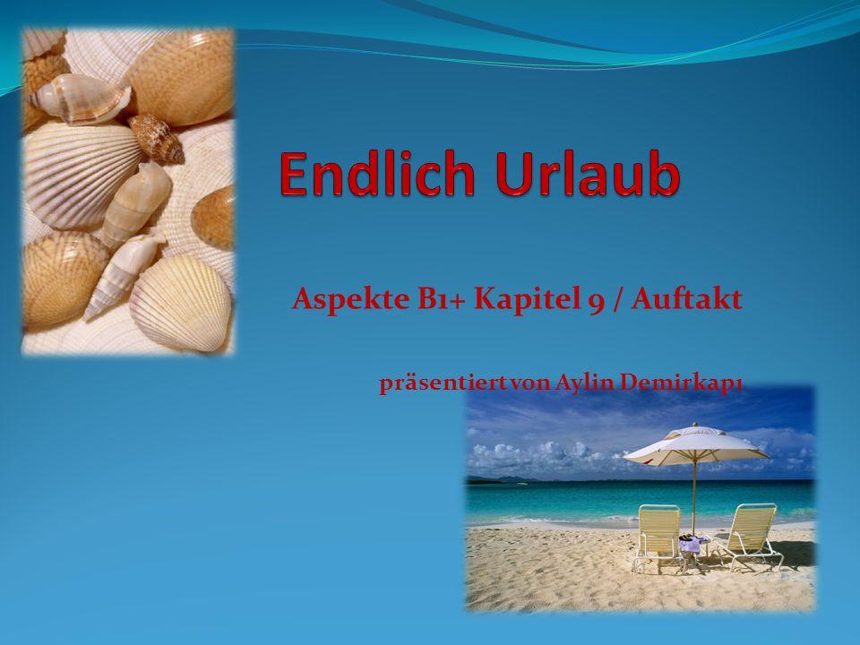 Aspekte B1+ Kapitel 9 / Auftakt präsentiert von Aylin Demirkapı