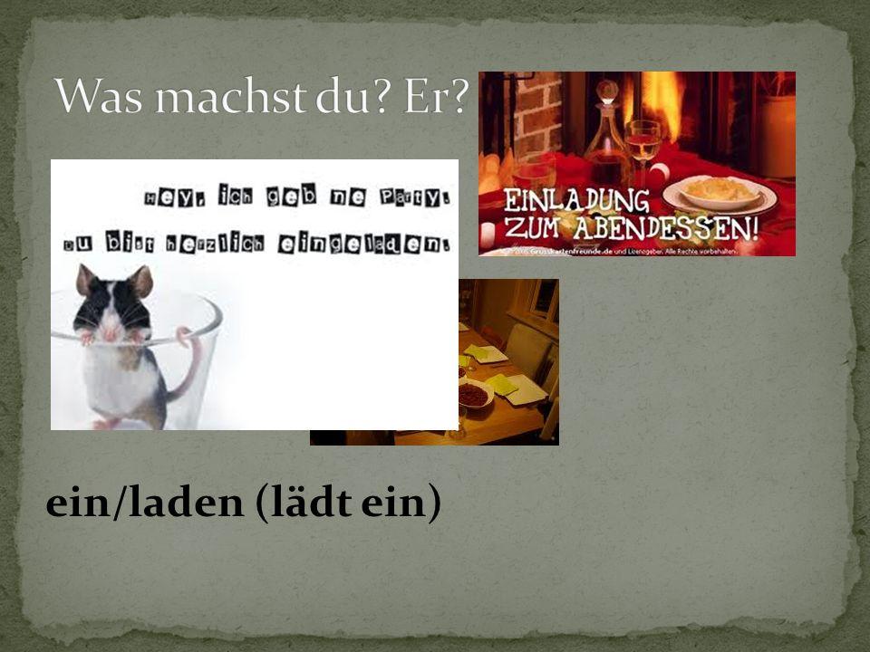 ein/laden (lädt ein)