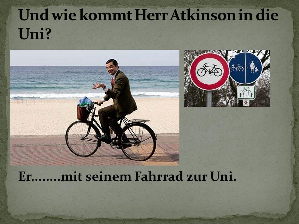 Er........mit seinem Fahrrad zur Uni.