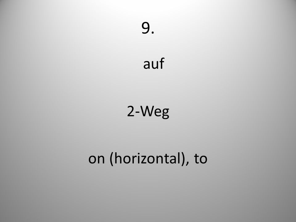 9. auf 2-Weg on (horizontal), to