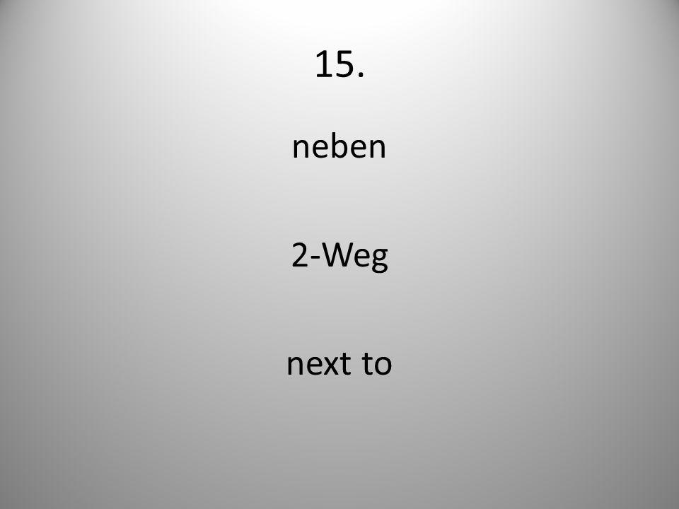 15. neben 2-Weg next to