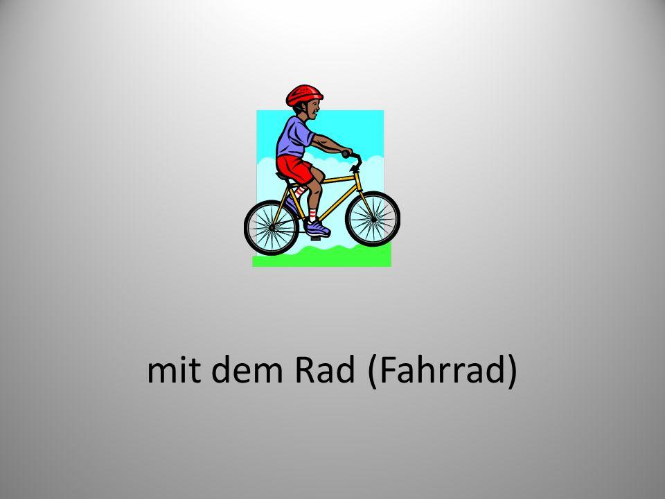 mit dem Rad (Fahrrad)