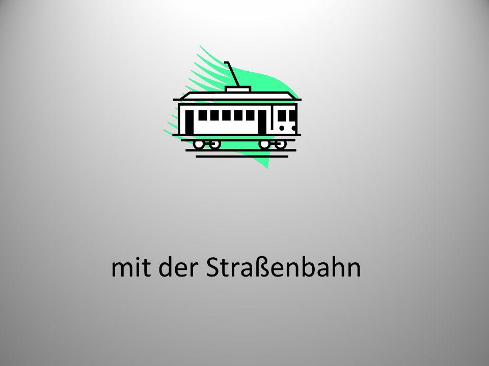 mit der Straßenbahn