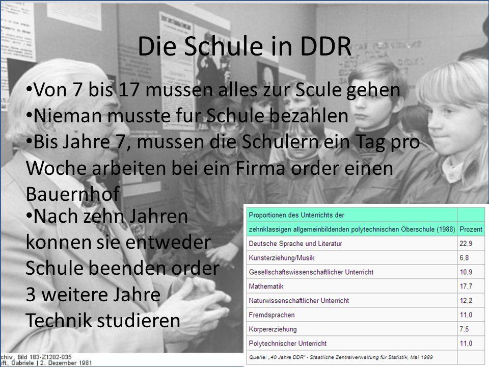 Die Schule in DDR Von 7 bis 17 mussen alles zur Scule gehen Nieman musste fur Schule bezahlen Bis Jahre 7, mussen die Schulern ein Tag pro Woche arbei
