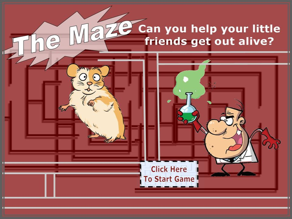 Welcome to Maze 5 Use your Computer Mouse to guide your little mouse friend to the Exit.