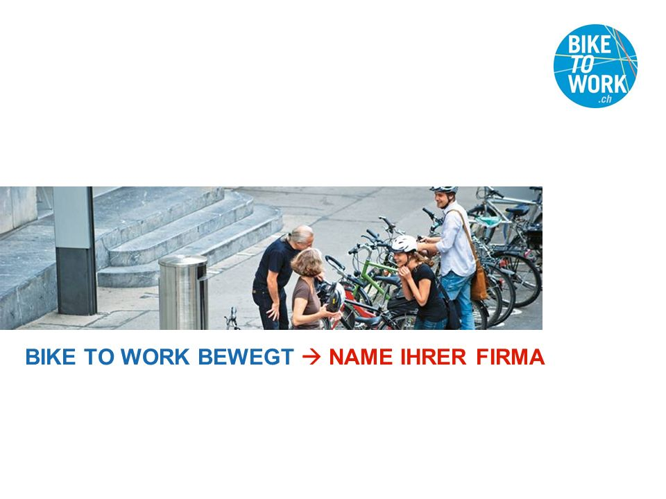 BIKE TO WORK BEWEGT NAME IHRER FIRMA
