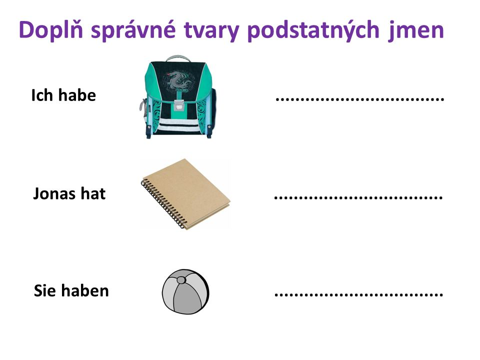Martina hat..................................Jürgen hat..................................