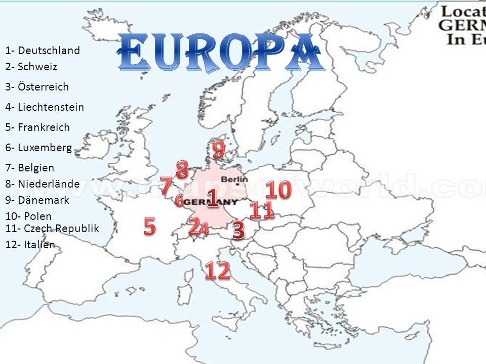 1- Deutschland 2- Schweiz 3- Österreich 4- Liechtenstein 5- Frankreich 6- Luxemberg 7- Belgien 8- Niederlände 9- Dänemark 10- Polen 11- Czech Republik 12- Italien