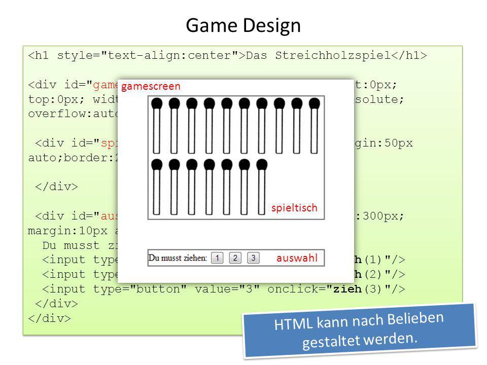 Das Streichholzspiel Du musst ziehen: Das Streichholzspiel Du musst ziehen: HTML kann nach Belieben gestaltet werden. Game Design gamescreen spieltisc