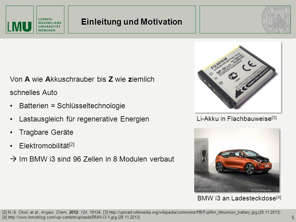 5 Einleitung und Motivation Von A wie Akkuschrauber bis Z wie ziemlich schnelles Auto Batterien = Schlüsseltechnologie Lastausgleich für regenerative