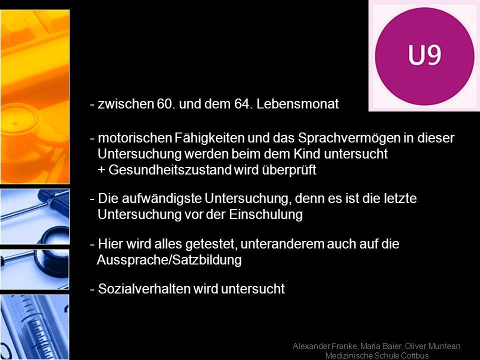 Alexander Franke, Maria Baier, Oliver Muntean Medizinische Schule Cottbus - zwischen 60. und dem 64. Lebensmonat - motorischen Fähigkeiten und das Spr