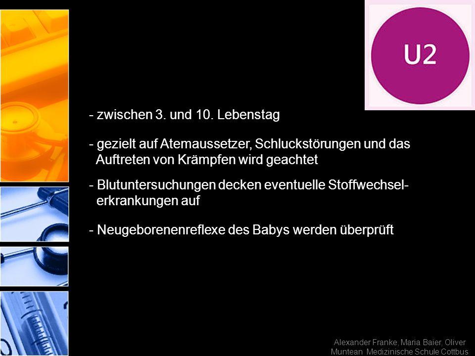 Alexander Franke, Maria Baier, Oliver Muntean Medizinische Schule Cottbus - zwischen 3. und 10. Lebenstag - gezielt auf Atemaussetzer, Schluckstörunge