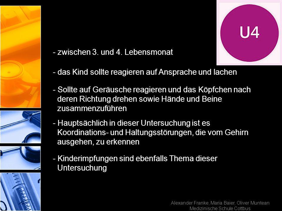 Alexander Franke, Maria Baier, Oliver Muntean Medizinische Schule Cottbus - zwischen 3. und 4. Lebensmonat - das Kind sollte reagieren auf Ansprache u