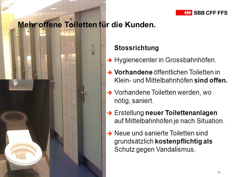 14 Mehr offene Toiletten für die Kunden. Stossrichtung Hygienecenter in Grossbahnhöfen. Vorhandene öffentlichen Toiletten in Klein- und Mittelbahnhöfe