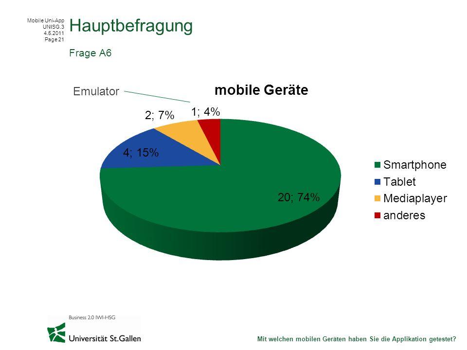 Mobile Uni-App UNISG.3 4.5.2011 Page 21 Hauptbefragung Frage A6 Mit welchen mobilen Geräten haben Sie die Applikation getestet.