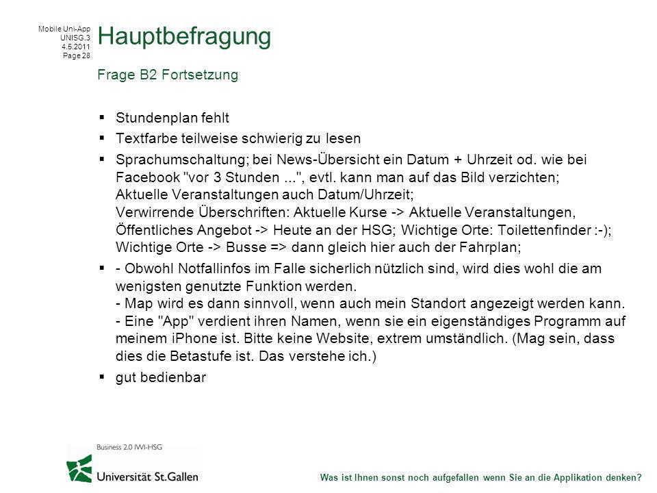 Mobile Uni-App UNISG.3 4.5.2011 Page 28 Stundenplan fehlt Textfarbe teilweise schwierig zu lesen Sprachumschaltung; bei News-Übersicht ein Datum + Uhrzeit od.