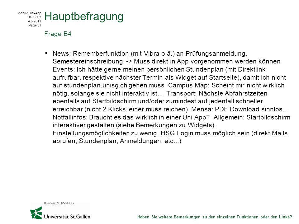 Mobile Uni-App UNISG.3 4.5.2011 Page 31 News: Rememberfunktion (mit Vibra o.ä.) an Prüfungsanmeldung, Semestereinschreibung.