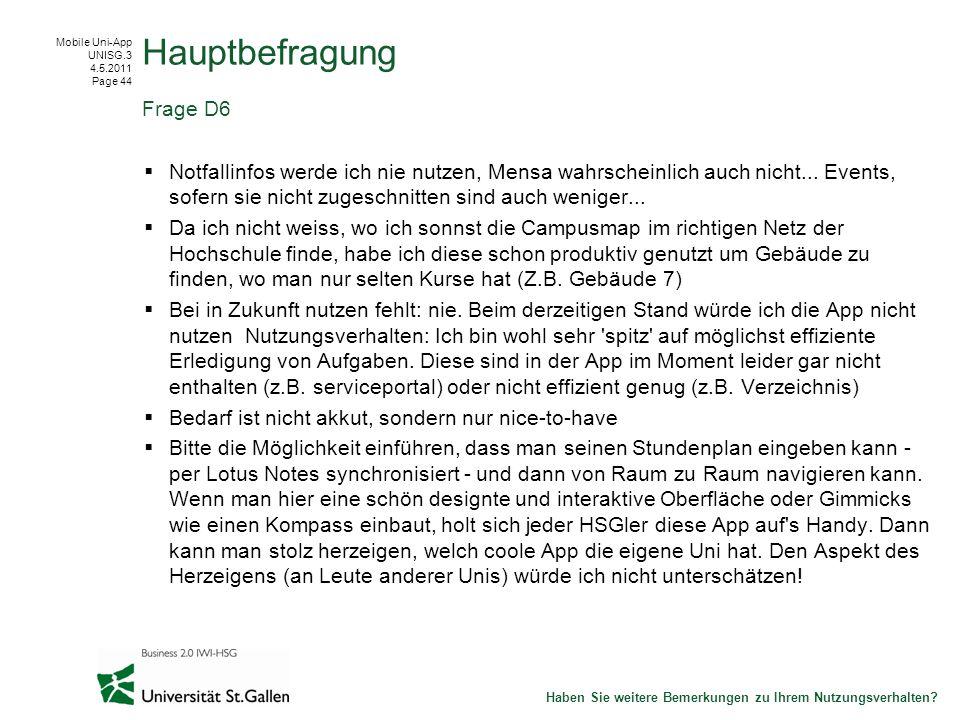 Mobile Uni-App UNISG.3 4.5.2011 Page 44 Notfallinfos werde ich nie nutzen, Mensa wahrscheinlich auch nicht...