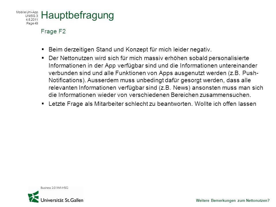Mobile Uni-App UNISG.3 4.5.2011 Page 49 Beim derzeitigen Stand und Konzept für mich leider negativ.