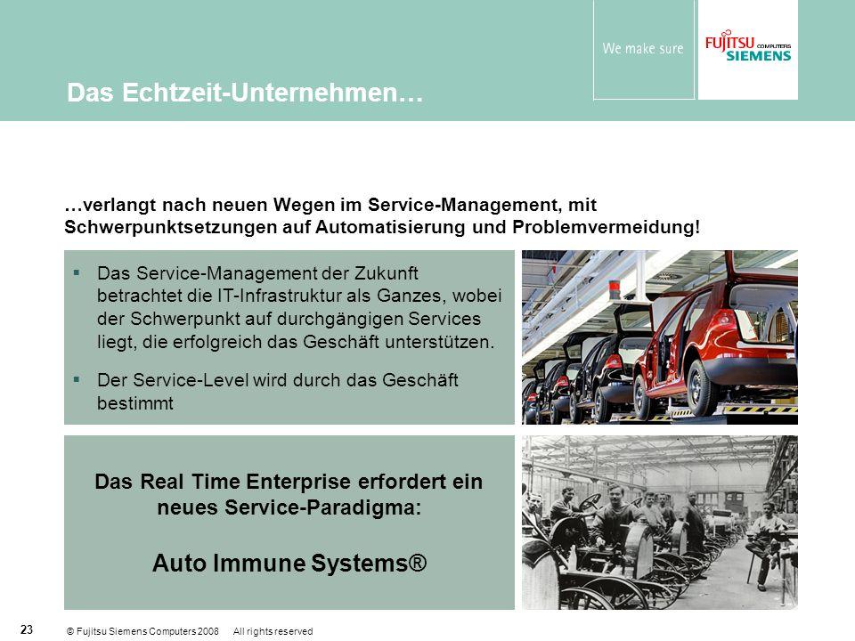 © Fujitsu Siemens Computers 2008 All rights reserved 23 Das Real Time Enterprise erfordert ein neues Service-Paradigma: Auto Immune Systems® Das Service-Management der Zukunft betrachtet die IT-Infrastruktur als Ganzes, wobei der Schwerpunkt auf durchgängigen Services liegt, die erfolgreich das Geschäft unterstützen.