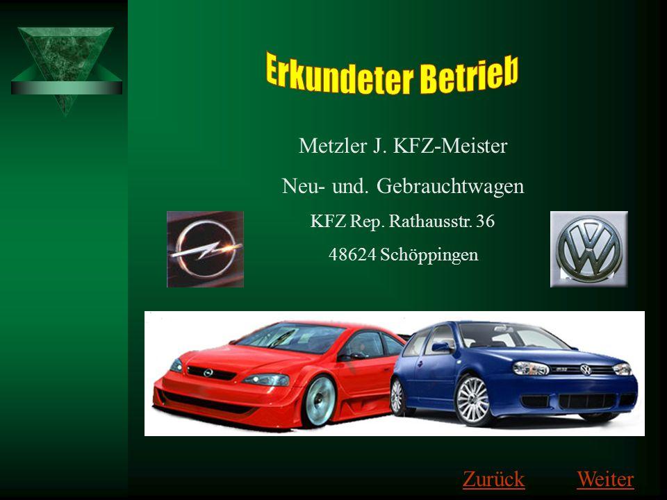 Metzler J. KFZ-Meister Neu- und. Gebrauchtwagen KFZ Rep. Rathausstr. 36 48624 Schöppingen ZurückZurück WeiterWeiter